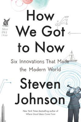 cover of How We Got to Now by Steven Johnson