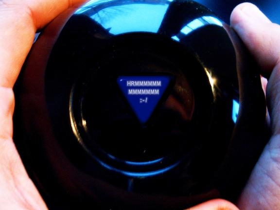 Magic 8 ball - Hrmmmm