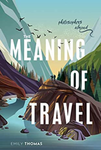 Cover for the book The Meaning of Travel